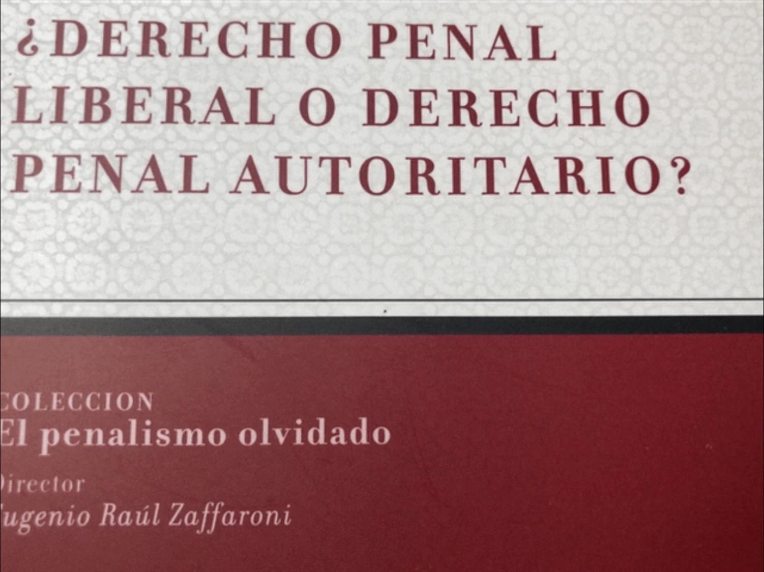 ¿Derecho penal liberal o derecho penal autoritario?