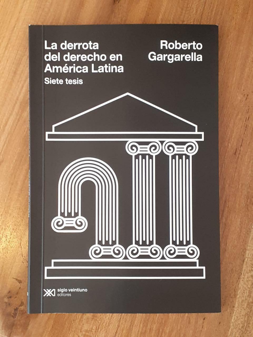 Muchas derrotas y una esperanza (dialógica). A propósito de La Derrota del Derecho en América Latina de Roberto Gargarella